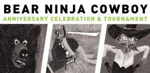 Bear Ninja Cowboy Two Year Anniversary